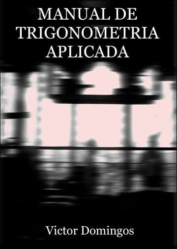 Manual de trigonometria Aplicada (narrativa)